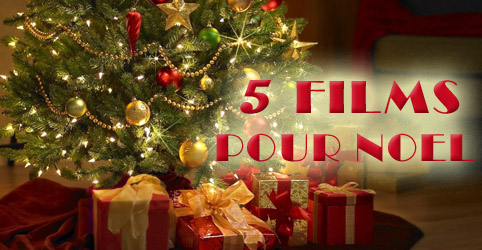 TOP 5 films pour Noël myscreens blog cinema